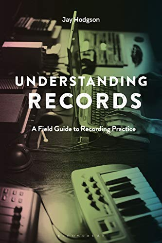 Understanding Records, Second Edition: A Field Guide to Recording Practice