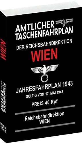 Amtlicher Taschenfahrplan der Reichsbahndirektion Wien - Jahresfahrplan 1943. Gültig vom 17. Mai 1943 - Reichsbahndirektion Wien