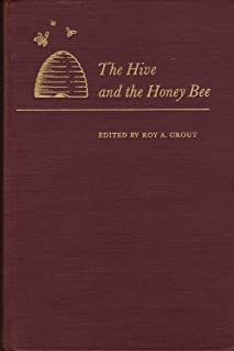 The Hive and the Honey Bee, A New Book on Beekeeping to Succeed the Book