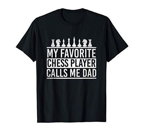Hombre Mi jugador de ajedrez favorito me llama papá, papá Camiseta
