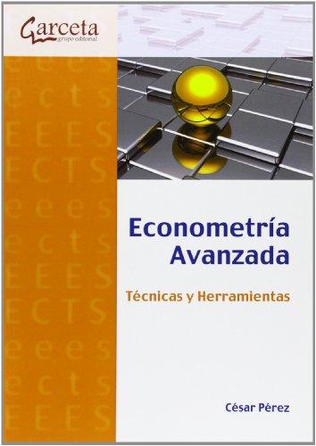 Econometría avanzada : técnicas y herramientas