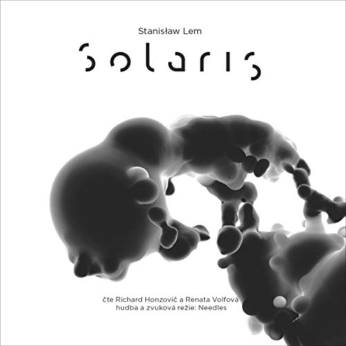 Solaris                   By:                                                                                                                                 Stanisław Lem                               Narrated by:                                                                                                                                 Renata Volfová,                                                                                        Richard Honzovič                      Length: 9 hrs and 6 mins     Not rated yet     Overall 0.0