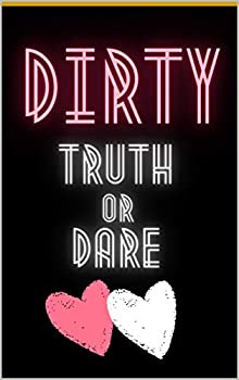 Dirty Truth or Dare  Hot Questions & Naughty Dares to Spice up Your Sex Life | Game for Couples Sexy and Kinky Perfect Gift for Valentine s Days