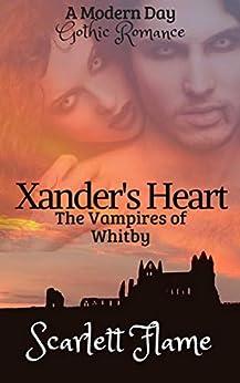 Xander's Heart: The Vampires of Whitby by [Scarlett Flame, Zak Jane Keir]