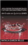 Apuntes de Síntesis orgánica y determinación estructural: del Grado en Química UNED