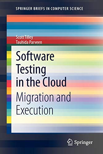 Software Testing in the Cloud: Migration and Execution (SpringerBriefs in Computer Science)