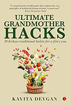 Ultimate Grandmother Hacks: 50 Kickass Traditional Habits for a Fitter You by [Kavita Devgan]