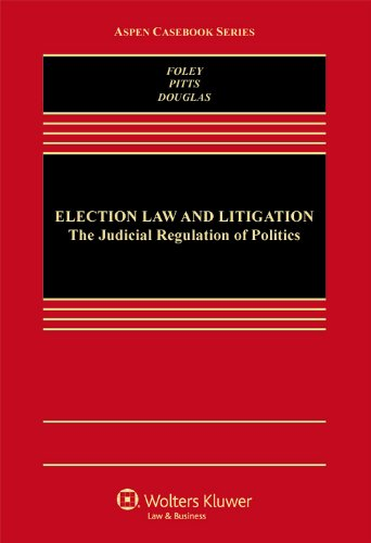 Compare Textbook Prices for Election Law Aspen Casebook  ISBN 9780735569997 by Edward B. Foley,Michael J. Pitts,Joshua A. Douglas
