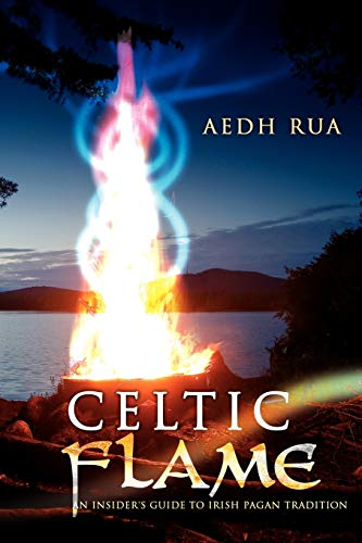 Celtic Flame: An Insider's Guide to Irish Pagan Tradition