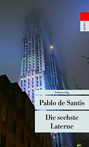 Die sechste Laterne: Roman (Unionsverlag Taschenbücher)