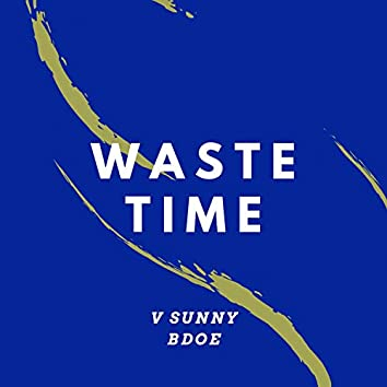 Waste Time (feat. Bdoe)