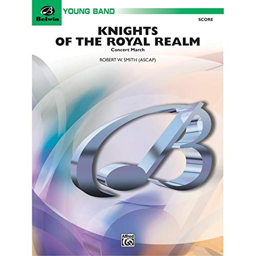 Knights of the Royal Realm (Concert March) - SCORE
