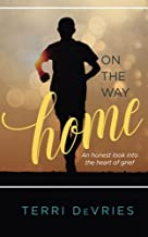 On The Way Home: An honest look into the heart of grief