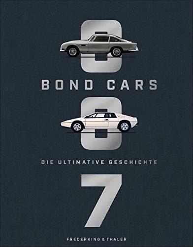 Bildband: Bond Cars. Die ultimative Geschichte zu 160 legendären Bond-Autos. Mit Blick hinter die Kulissen des neuen 007 James Bond Films »Keine Zeit zu sterben« und unveröffentlichtem Bildmaterial.