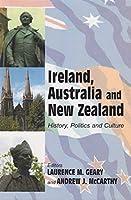 Ireland, Australia And New Zealand: History, Politics and Culture (Irish Abroad)