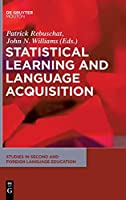 Statistical Learning and Language Acquisition (Studies in Second and Foreign Language Education)