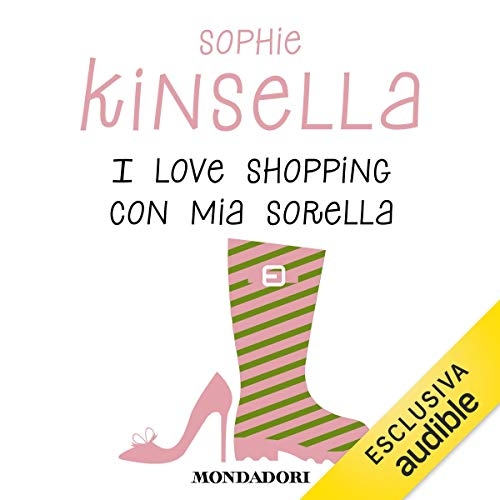 I love shopping con mia sorella                   By:                                                                                                                                 Sophie Kinsella                               Narrated by:                                                                                                                                 Marta Lucini                      Length: 11 hrs and 18 mins     Not rated yet     Overall 0.0