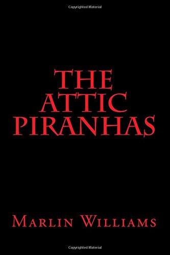 Book: The Attic Piranhas by Marlin Williams