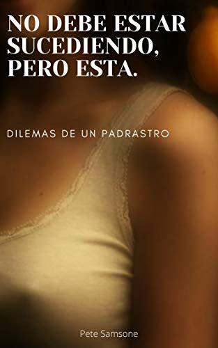 NO DEBE ESTAR SUCEDIENDO, PERO ESTA de Pete Samsone