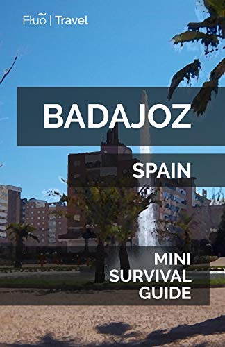 Badajoz Mini Survival Guide [Idioma Inglés]