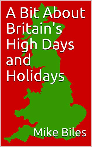 A Bit About Britain's High Days and Holidays by [Mike Biles]