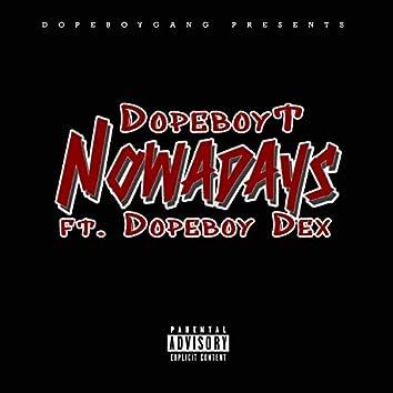 Nowadays (feat. Dopeboy Dex)