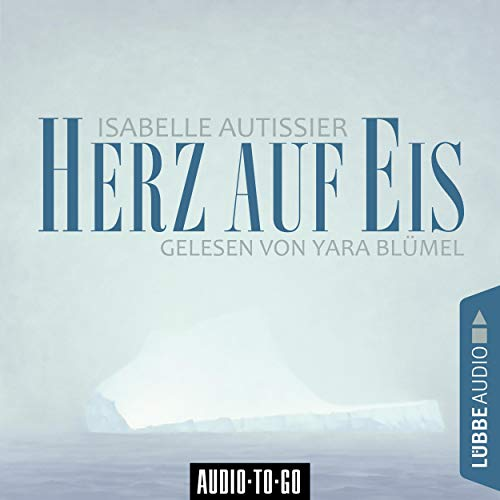 Herz auf Eis                   By:                                                                                                                                 Isabelle Autissier                               Narrated by:                                                                                                                                 Yara Blümel                      Length: 5 hrs and 58 mins     Not rated yet     Overall 0.0