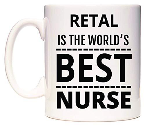RETAL Is The World's BEST Nurse Taza por WeDoMugs®
