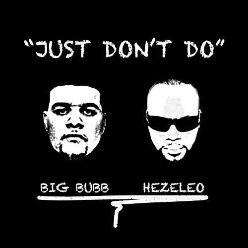 Hezeleo & Big Bubb