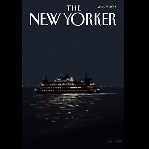 The New Yorker, January 9th 2017 (Kelefa Sanneh, Nicholas Schmidle, Joan Acocella)                   De :                                                                                                                                 Kelefa Sanneh,                                                                                        Nicholas Schmidle,                                                                                        Joan Acocella                               Lu par :                                                                                                                                 Todd Mundt                      Durée : 2 h et 8 min     Pas de notations     Global 0,0