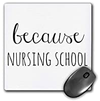 3dRose Mouse Pad Image of Because Nursing School Quote - 8 by 8-Inches (mp_306304_1) [並行輸入品]