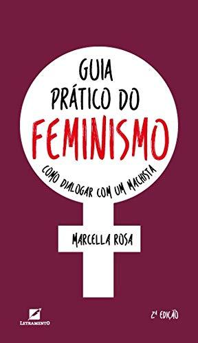 Guia prático do feminismo: Como dialogar com um machista