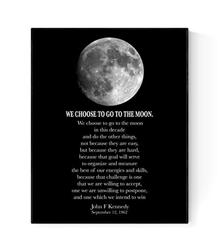 We Choose to Go to The Moon   John F Kennedy (JFK) Quote Art (8x10)