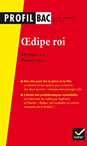 Profil - Sophocle/Pasolini, Oedipe roi : analyse comparée des deux oeuvres (Profil Bac) (French Edition)