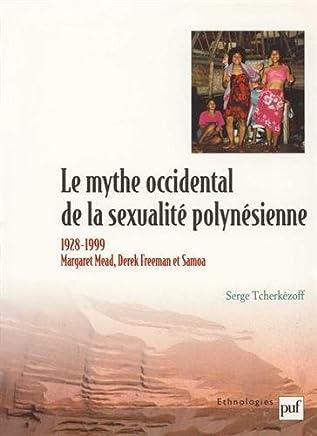 Le mythe occidental de la sexualité polynésienne. Margaret Mead, Derek Freeman et Samoa 1928-1999
