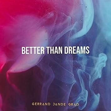 Better Than Dreams