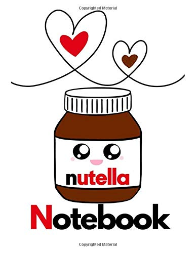 nutella Notebook: nutella Notebook Large Size 8.5in x 11in x 110 pages
