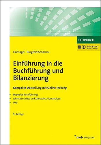 Einführung in die Buchführung und Bilanzierung: Kompakte Darstellung mit Online-Training. Doppelte Buchführung. Jahresabschluss und Jahresabschlussanalyse. IFRS. (NWB Studium Betriebswirtschaft)