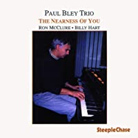 The Nearness Of You by Paul Bley (1994-08-01)