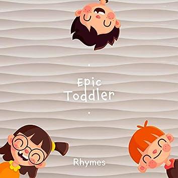 Epic Toddler Rhymes