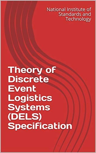 Theory of Discrete Event Logistics Systems (DELS) Specification (English Edition)