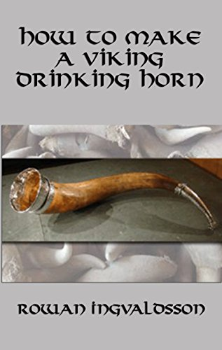 How to Make a Viking Drinking Horn (English Edition)