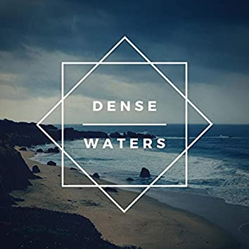 Dense Waters