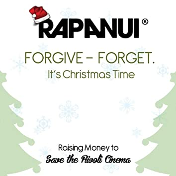 Forgive Forget It's Christmas Time
