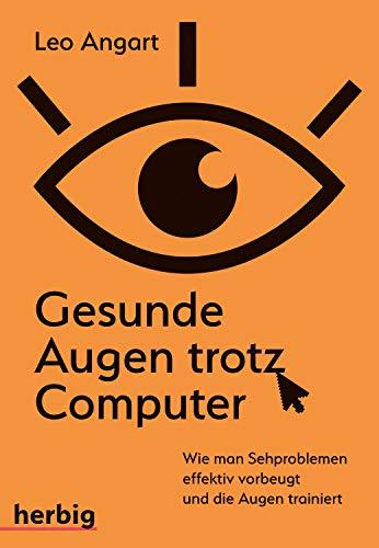 Gesunde Augen trotz Computer: Wie man Sehproblemen vorbeugt und die Augen trainiert