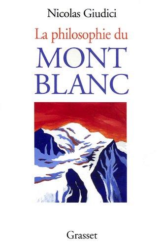 La Philosophie du mont Blanc, de l'alpinisme à l'économie immatérielle