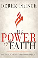 The Power of Faith: Entering into the Fullness of God's Possibilities
