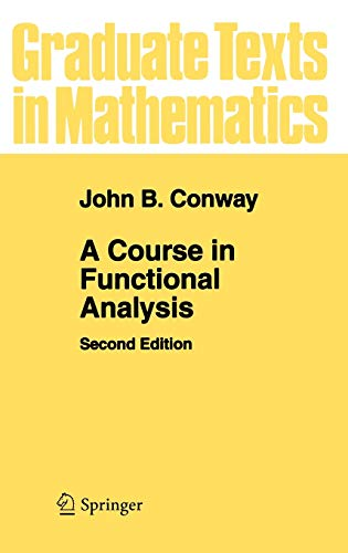 Compare Textbook Prices for A Course in Functional Analysis Graduate Texts in Mathematics, 96 2nd Edition ISBN 9783540960423 by John B Conway