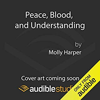 Peace, Blood, and Understanding audiobook cover art