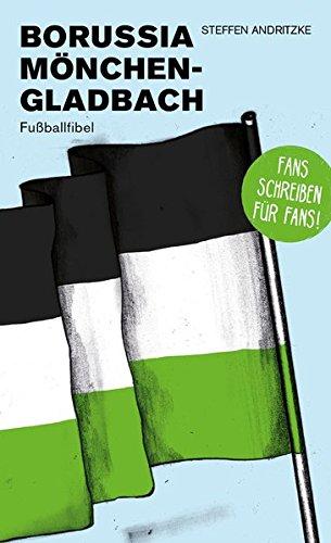 Borussia Mönchengladbach: Fußballfibel (Bibliothek des Deutschen Fußballs)